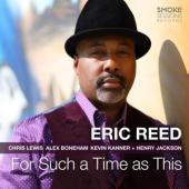 Reed, Eric - For Such A Time As This