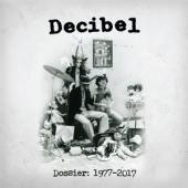 Decibel - Dossier 1977-2017 (10CD)