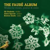 Gil Shaham Akira Eguchi Brinton Smi - Faure Works For Violin Piano And Ce