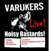 Varukers, The - Live Noisy Bastards (LP)