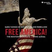 The Boston Camerata Anne Azema - Free America!