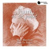 Marc Mauillon Anne Le Bozec - Faure Et Ses Poetes