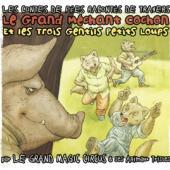 Le Grand Magic Circus - Le Grand Mechant Cochon Et Les Troi