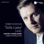 Samuel Hasselhorn Joseph Middleton - Schumann Stille Liebe