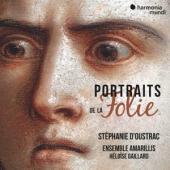 Heloise Gaillard Ensemble Amarillis - Portraits De La Folie