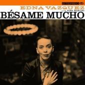 Pink Martini Feat. Edna Vazquez - Besame Mucho (10INCH)