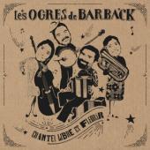 Les Ogres De Barback - Chanter Libre Et Fleurir (2CD)