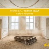 Florian Noack - Prokofiev Visions Fugitives