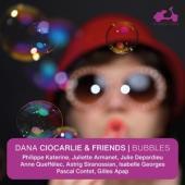 Dana Ciocarlie Philippe Katerine Ju - Bubbles - Dana Ciocarlie & Friends