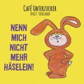 Cafe Unterzucker - Nenn Mich Nicht Mehr Haselein!