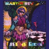 Rev, Martin - See Me Ridin' (LP)