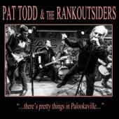 Pat Todd & The Rankoutsiders - Theres Pretty Things In Palookavill