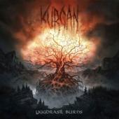 Kurgan - Yggdrasil Burns