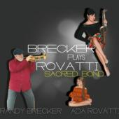 Brecker, Randy & Ada Rovatti - A Sacred Bond