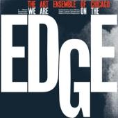Art Ensemble Of Chicago - We Are On The Edge: A 50Th Anniversary Celebration (4LP)