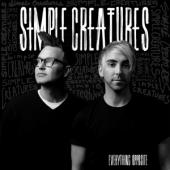 Simple Creatures - Everything Opposite (LP)