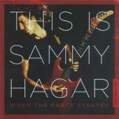 Hagar, Sammy - This Is Sammy Hagar (When The Party Started Vol.1)