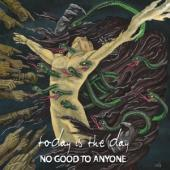 Today Is The Day - No Good To Anyone (LP)