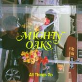 Mighty Oaks - All Things Go (LP)
