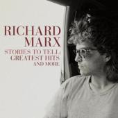 Marx, Richard - Stories To Tell: Greatest Hits And More (2CD)