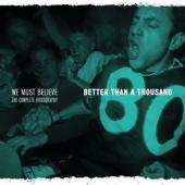 Better Than A Thousand - We Must Believe
