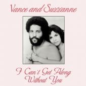 Vance & Suzzanne - I Can'T Get Along Without You (12INCH)
