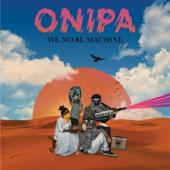 Onipa - We No Be Machine (2LP)