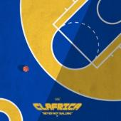 Clafrica - Never Not Balling (12INCH)