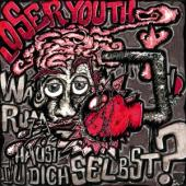 Loser Youth - Warum Haust Du Dich Selbst ? (LP)