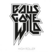 Balls Gone Wild - High Roller (LP)