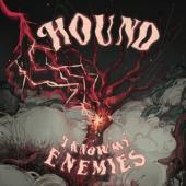 Hound - I Know My Enemies (LP)
