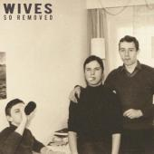 Wives - So Removed (LP)