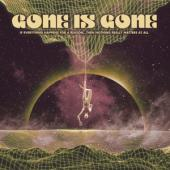 Gone Is Gone - If Everything Happens For A Reason (Then Nothing Really Matters At All) (LP)
