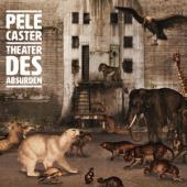 Pele Caster - Theater Des Absurden