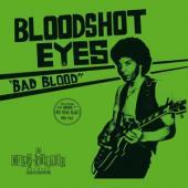 Bloodshot Eyes - Bad Blood