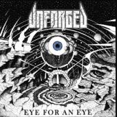 Unforged - Eye For An Eye
