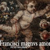 Peter Waldner - Francisci Magnus Amor