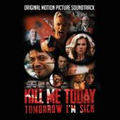 Ost - Kill Me Today, Tomorrow I'M Sick (Music By Robert Papst & Hugo Siegmeth)