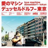 Love Machine - Duesseldorf-Tokyo