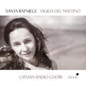Latvian Radio Choir & Sig - Santa Ratniece - Vigilia Del Mattino
