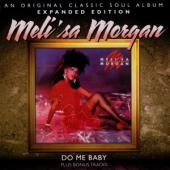 Morgan, Meli'Sa - Do Me Baby (Expanded Edition W/7 Bonus Tracks)