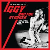 Iggy And The Stooges - You Think You'Re Bad, Man? - The Road Tapes 73-74 (5CD)