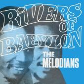 Melodians - Rivers Of Babylon