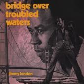 London, Jimmy - Bridge Over Troubled Waters (2CD)