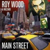 Wood, Roy & Wizzard - Main Street