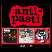 Anti-Pasti - 1980-83 (3CD)