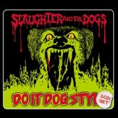 Slaughter And The Dogs - Do It Dog Style (3CD)