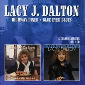Dalton, Lacy J. - Highway Dinner/Blue Eyed Blues (2 Classic Albums On 1 Cd)