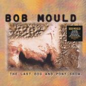 Mould, Bob - Last Dog & Pony Show (Clear Vinyl) (2LP)