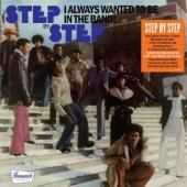 Step By Step - I Always Wanted To Be In The Band (LP)